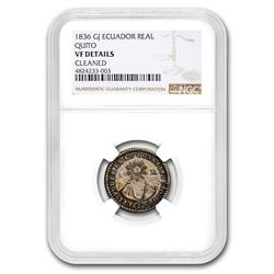 1836 GJ Ecuador Silver 1 Real VF-Details NGC (Cleaned)