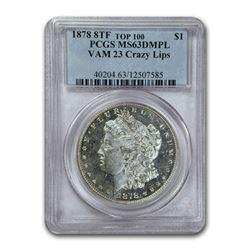 1878 Morgan Dollar 8 TF MS-63 DMPL PCGS (VAM 23 Crazy Lips)