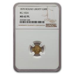 1870 Liberty Round 50 Cent Gold MS-62 NGC (PL, BG-1024)
