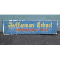 "Sign: Jefferson School Orthopedic Unit 93""x24"""