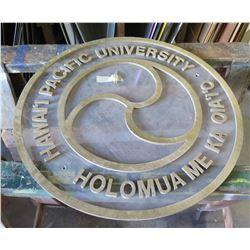 "Round Sign: Hawaii Pacific University Holomua Me Ka Oia'I'o 24"" Diameter"