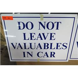"""Qty 9 Signs: Do Not Leave Valuables In Car 24""""x19"""""""