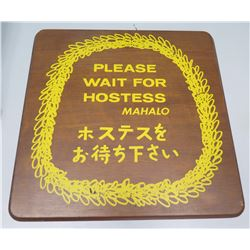 """Sign: Please Wait For Hostess Mahalo 16"""" Square"""