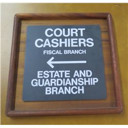 "Wood Framed Sign: Court Cashiers, Estate And Guardianship Branch 13"" Square"