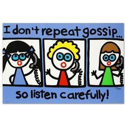 """I Don't Repeat Gossip"" Limited Edition Lithograph by Todd Goldman, Numbered and Hand Signed with Ce"