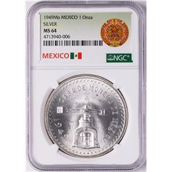 1949Mo Mexico 1 Onza Silver Coin NGC MS64