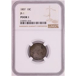 1807 JR-1 Draped Bust Dime Coin NGC Poor 1
