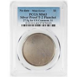 No Date Proof $1 Mint Error T-2 Silver Planchet PCGS MS63