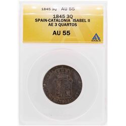 1845 Spain-Catalonia Isabel II AE 3 Quartos Coin ANACS AU55
