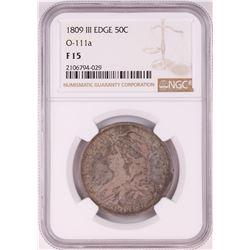 1809 III Edge Capped Bust Half Dollar Coin NGC F15 O-111a