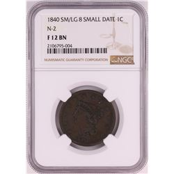 1840 SM/LG 8 Small Date N-2 Braided Hair Large Cent Coin NGC F12 BN