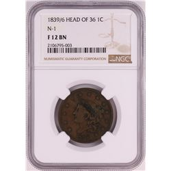 1839/6 Head of 36 N-1 Coronet Large Cent Coin NGC F12 BN