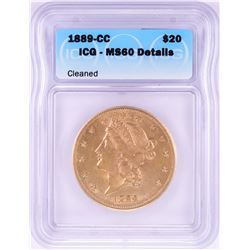 1889-CC $20 Liberty Head Double Eagle Gold Coin ICG MS 60 Details