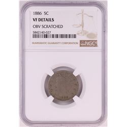 1886 Liberty V Nickel Coin NGC VF Details