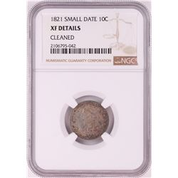 1821 Small Date Capped Bust Dime Coin NGC XF Details