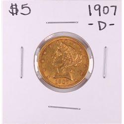 1907-D $5 Liberty Head Half Eagle Gold Coin