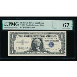 1957A $1 Silver Certificate PMG 67EPQ