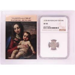 1578 KB Hungary Denar 'Madonna and Child' Coin NGC XF45 w/ Story Box