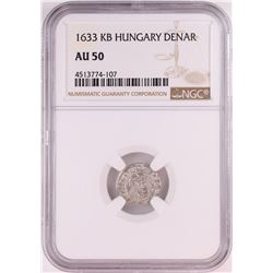1633 KB Hungary Denar 'Madonna and Child' Coin NGC AU50