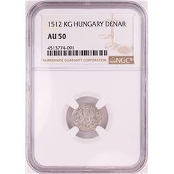 1512 KB Hungary Denar 'Madonna and Child' Coin NGC AU50