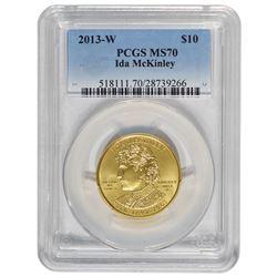 2013-W $10 Ida McKinley Gold Coin PCGS MS70