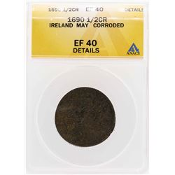 1690 Ireland May 1/2 Crown Coin ANACS XF40 Details