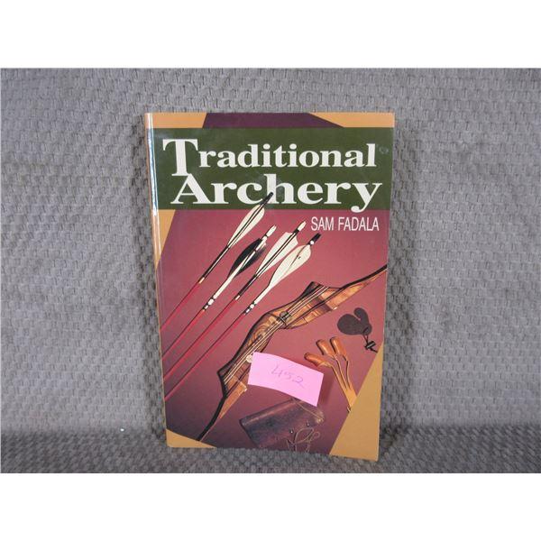 Traditional Archery by Sam Fadala