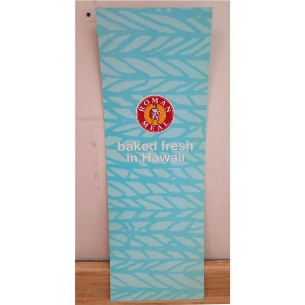 """Roman Meal Baked Fresh in Hawaii Sign 33""""x12"""""""