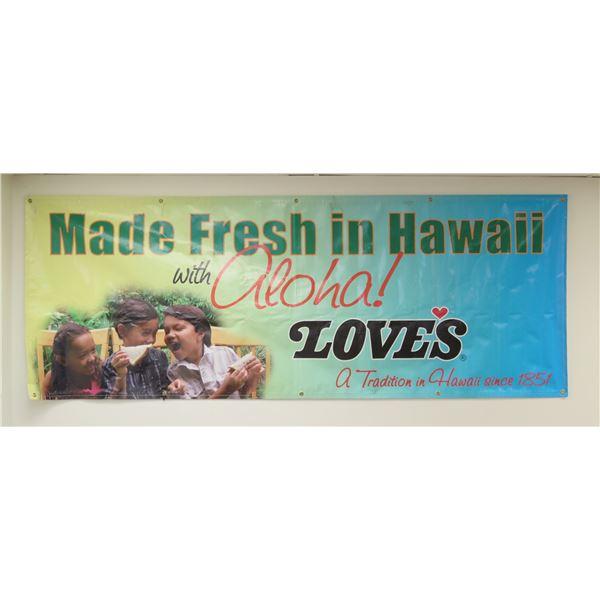 "Love's Banner ""Made Fresh in Hawaii with Aloha"""