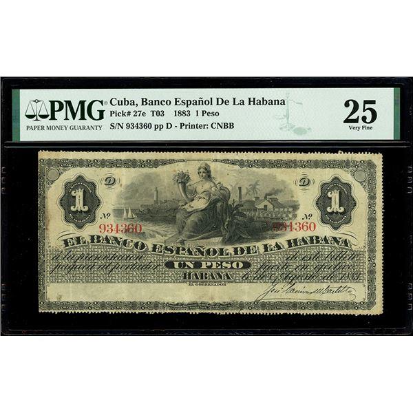 Havana, Cuba, Banco Espanol de la Habana, 1 peso, 6-8-1883, serial 934360, PMG VF 25.