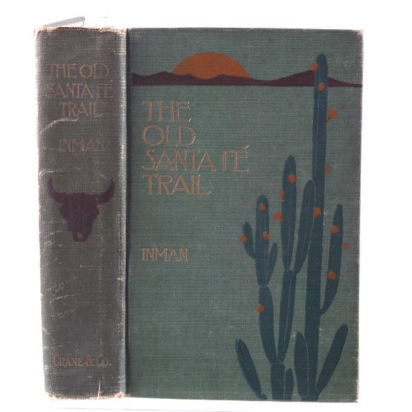 The Old Santa Fe Trail by Colonel Inman 1898