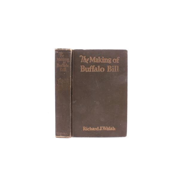 1928 1st Ed The Making of Buffalo Bill by R. Walsh
