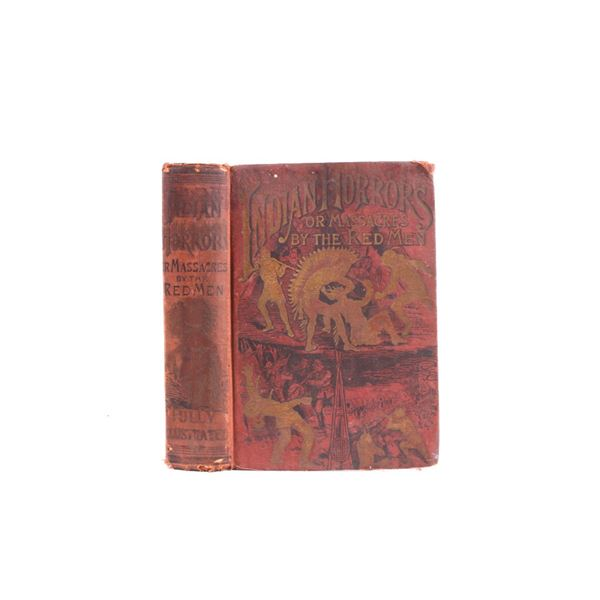 Indian Horrors or Massacres by The Red Man 1891