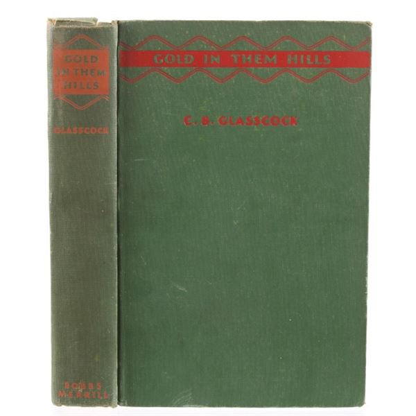 Gold In Them Hills By C. B. Glasscock 1st Edition