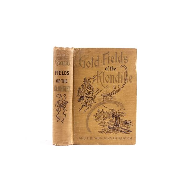 Gold Fields of the Klondike Alaska 1st Ed 1897