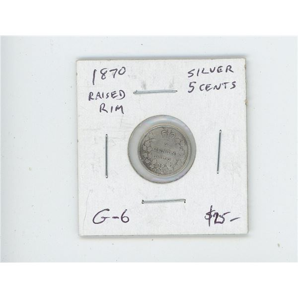 1870 Raised Rim Silver 5 Cents. The first Silver 5 Cents issued after Confederation. G-6.