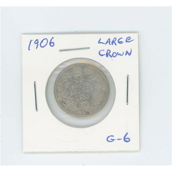 1906 Edward VII Large Crown Silver 25 Cents. Key Date. Mintage of 237,843. G-6.