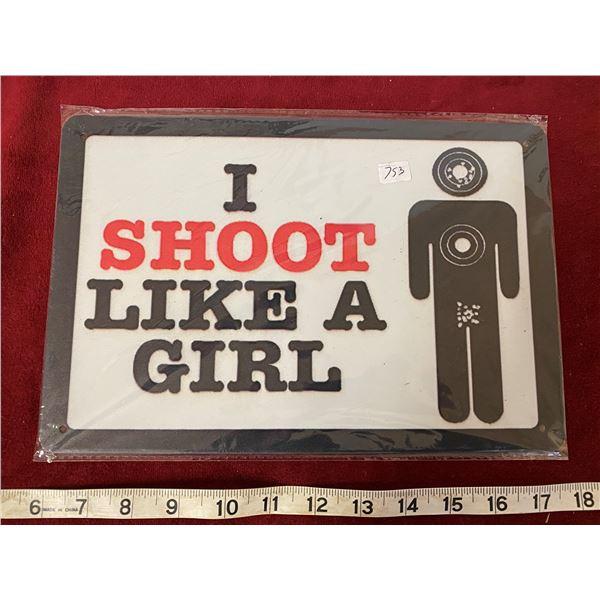 Shoot Like A Girl Sign