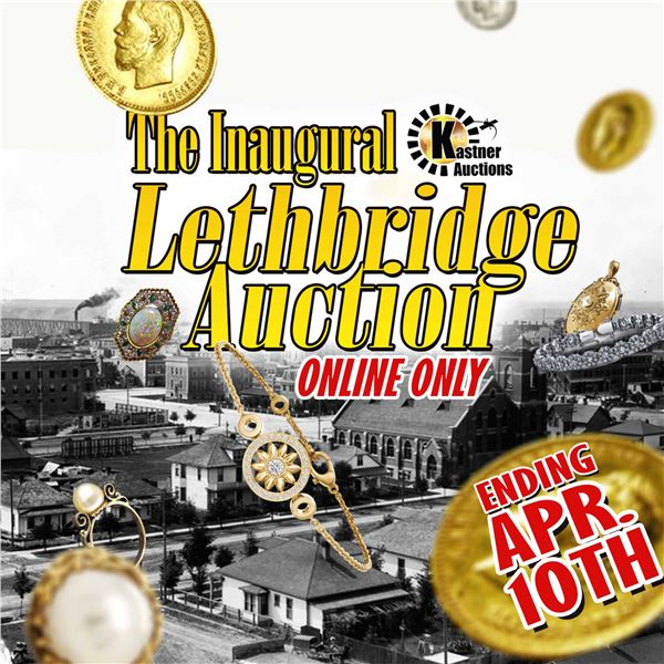 WELCOME TO THE FIRST KASTNER AUCTIONS LETHBRIDGE AUCTION!