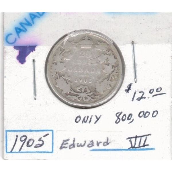 1905 25 Cents , only 800,000 of these were made!