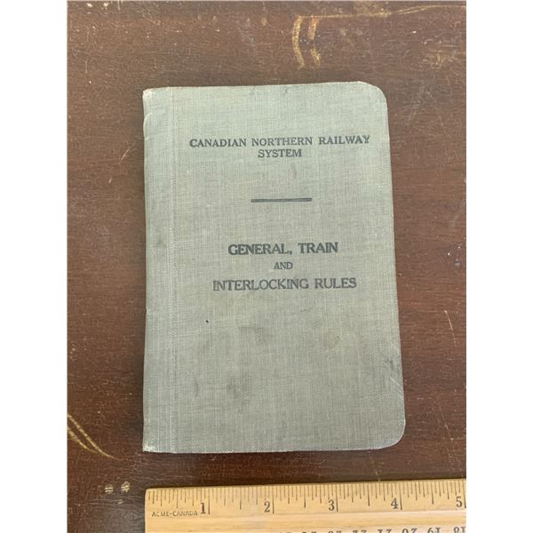1918 CANADIAN NORTHERN RAILWAY SYSTEM GENERAL TRAIN AND INTERLOCKING RULES HANDBOOK 147 PAGES