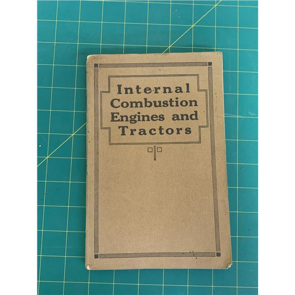 1920 INTERNATIONAL HARVESTER BOOK INTERNAL COMBUSTION ENGINES AND TRACTORS 175 PAGES