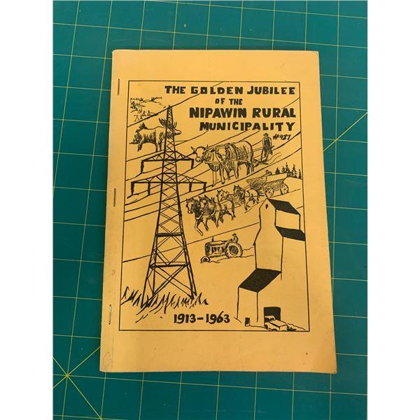 1963 GOLDEN JUBILEE NIPAWIN HISTORY BOOK