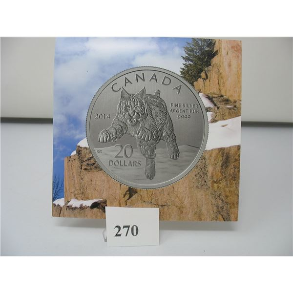 2014 CANADIAN $20 SILVER COIN - .9999 PURE SILVER - BOBCAT