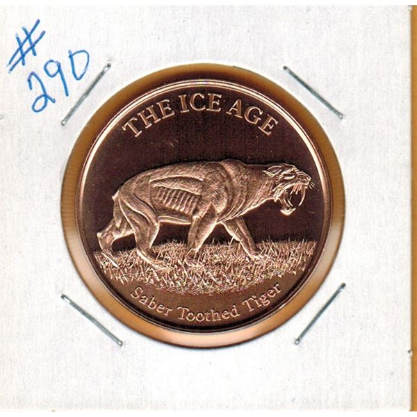 1 OUNCE .999 COPPER - ICE AGE - SABER TOOTHED TIGER