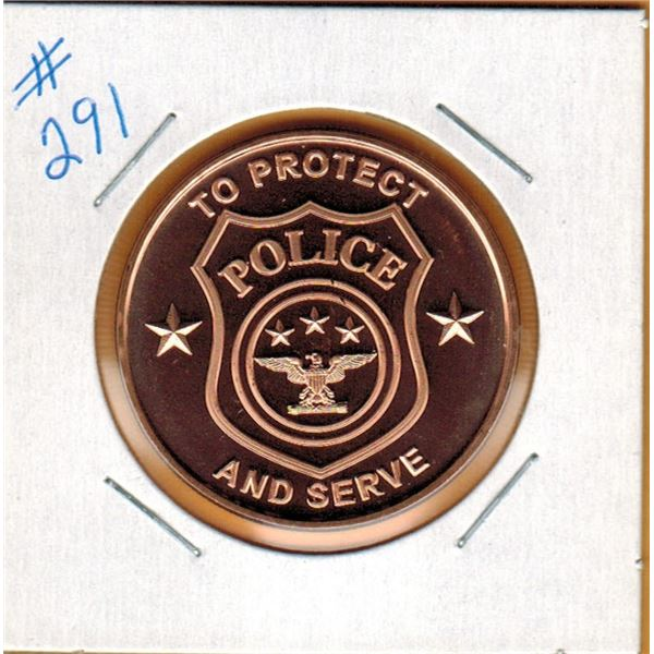 1 OUNCE .999 COPPER - POLICE - TO PROTECT AND SERVE