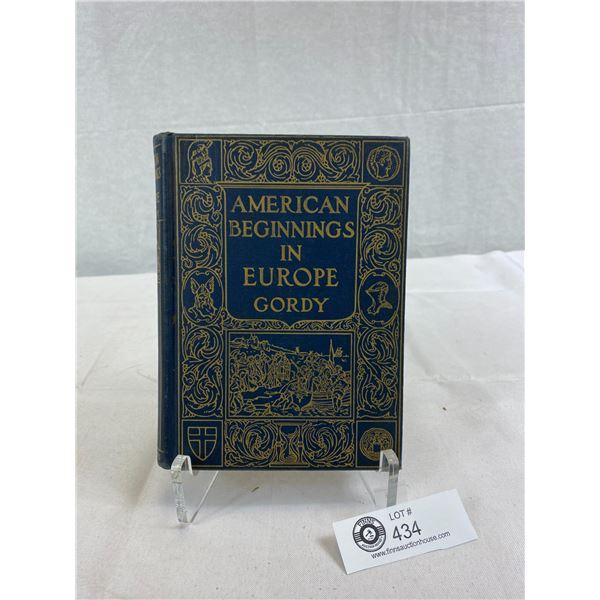 1925 Hardcover Book, American Beginnings In Europe