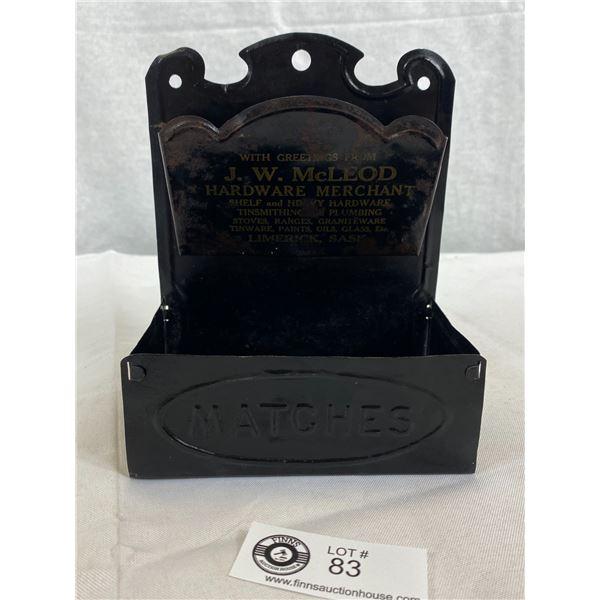 Very Old Vintage J.W. MeLeod Hardware Merchant Tin Matches Holder, Limerick Saskatchewan, Nice Shape