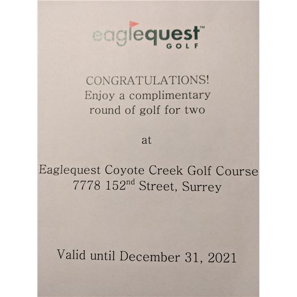 ENJOY A ROUND OF GOLF FOR 2 AT EAGLE QUEST COYOTE CREEK GOLF COURSE VALID UNTIL DECEMBER 31, 2021.