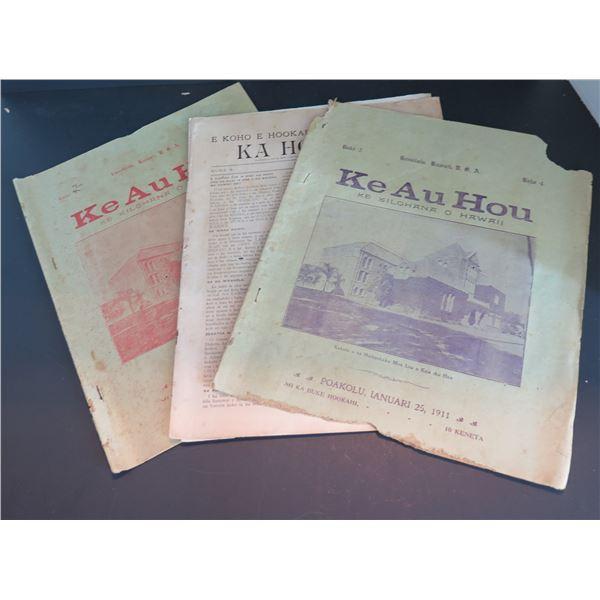 """Qty 3 Hawaiian Language Newspaper """"Ke Au Hou"""" 1911, Ka Hoaloha 1909, 1910"""